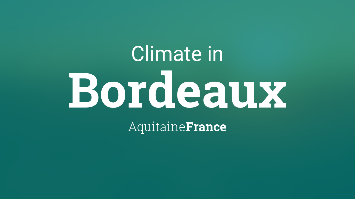 Climate Weather Averages In Bordeaux Aquitaine France
