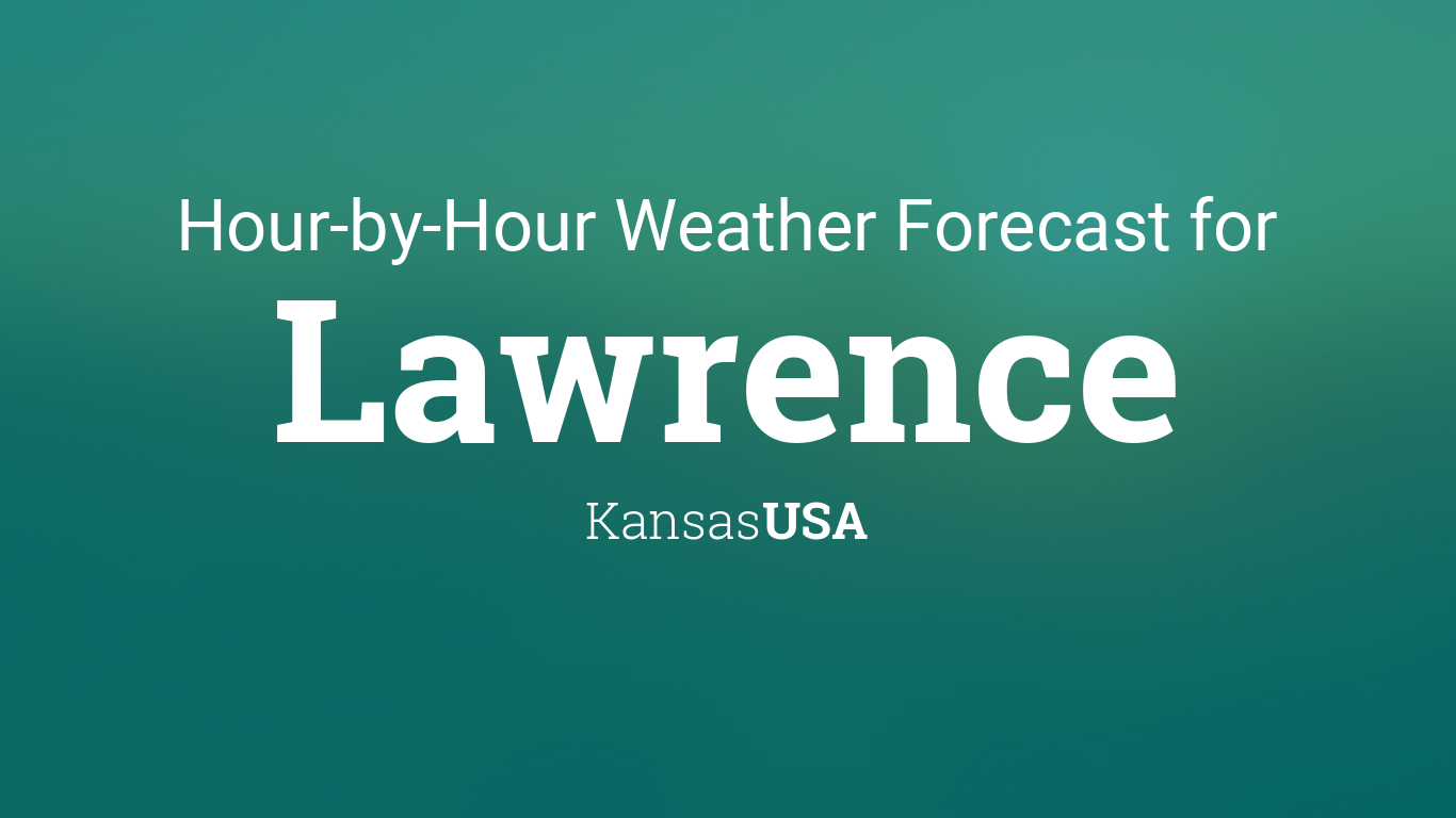 Hourly Forecast For Lawrence Kansas Usa