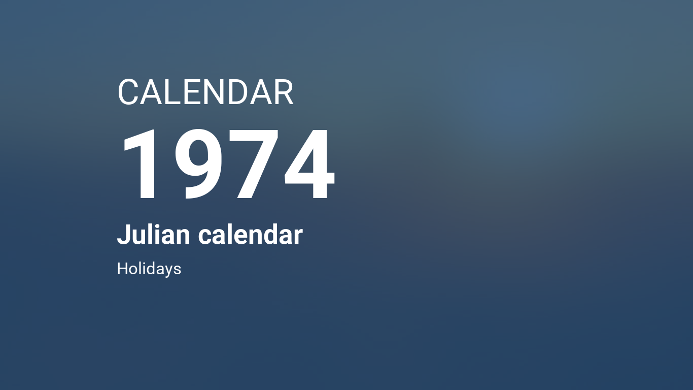 Year 1974 Calendar - Julian calendar