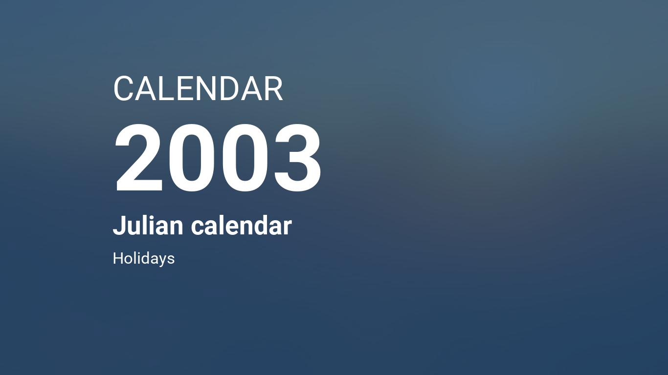 Year 2003 Calendar – Julian calendar