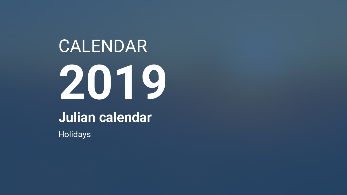 Year 2019 Calendar – Julian calendar