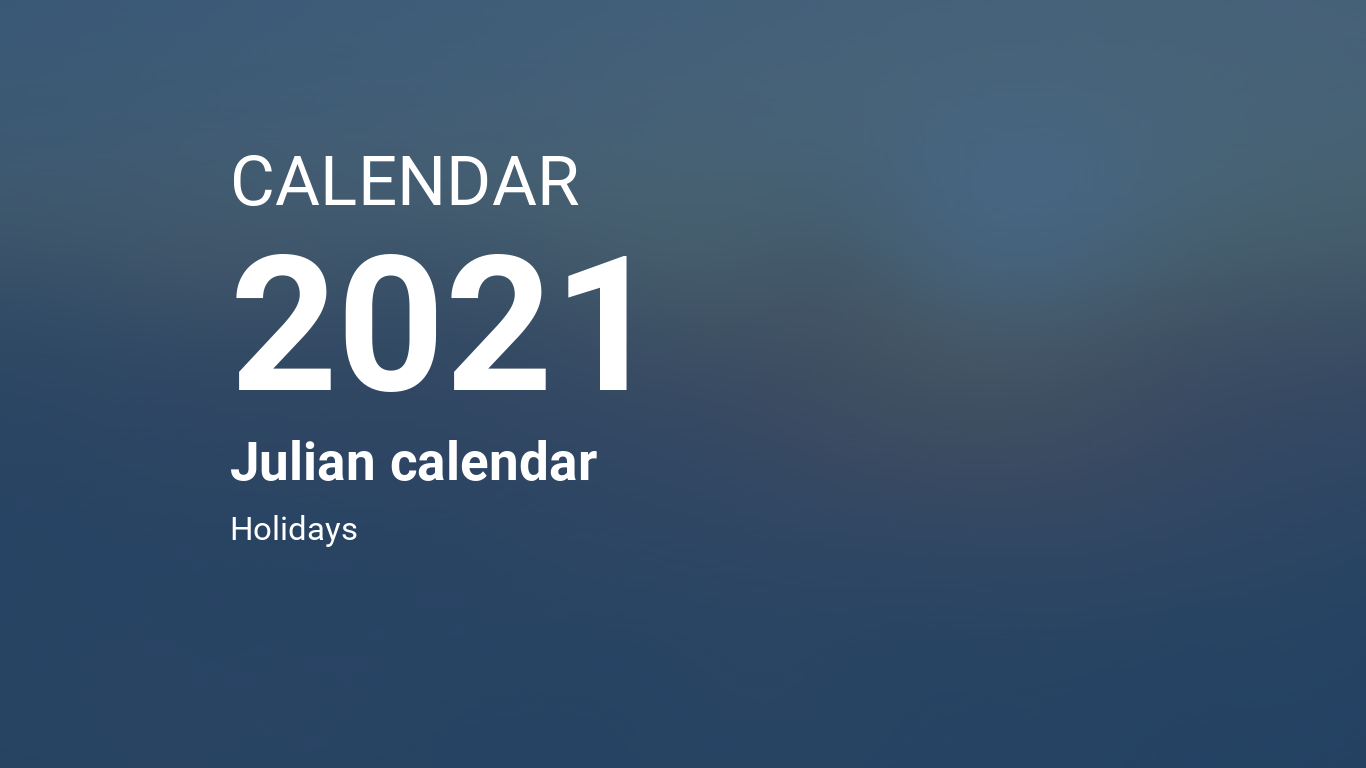 Year 2021 Calendar – Julian calendar