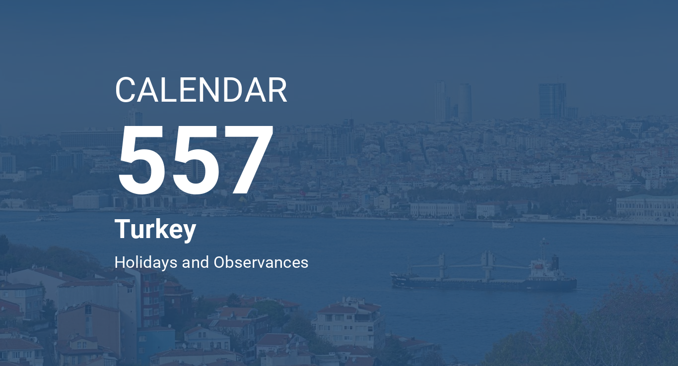https://www.timeanddate.com/scripts/calendarog.php?image=istanbul1&calendar=CALENDAR&year=557&country=Turkey&abstract=Holidays%20and%20Observances