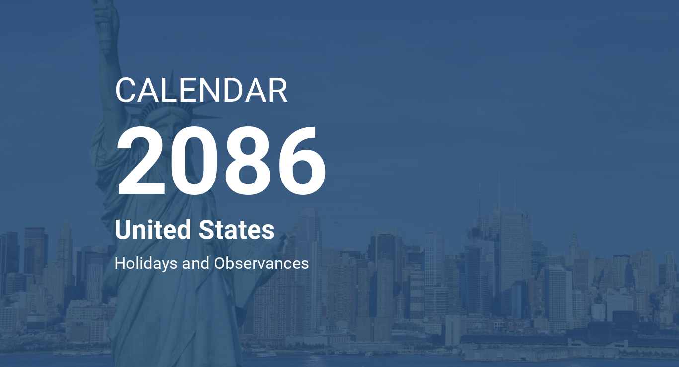 calendarog.php?image=new-york1&calendar=CALENDAR&year=2086&country=United  States&abstract=Holidays and Observances