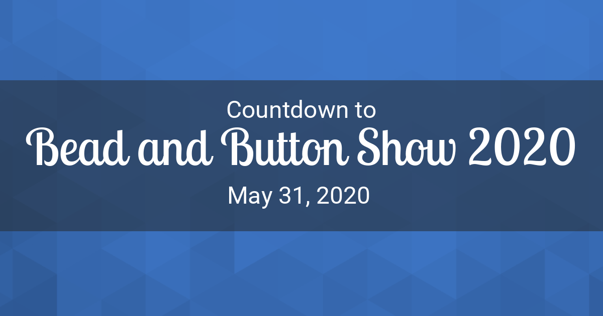 Bead And Button Show 2020.Countdown Timer Countdown To May 31 2020 In New York