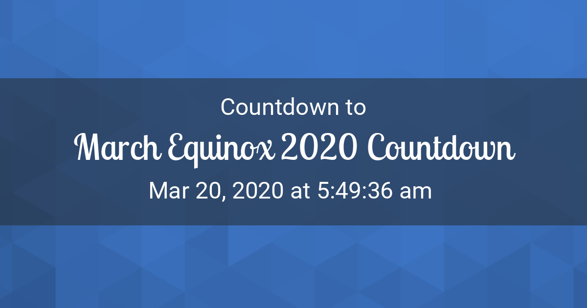 Spring Equinox 2020.Countdown Timer Countdown To Mar 20 2020 5 49 36 Am In