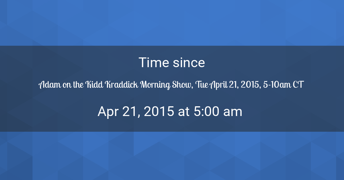 Countdown Timer - Time since Apr 21, 2015 5:00 am started in