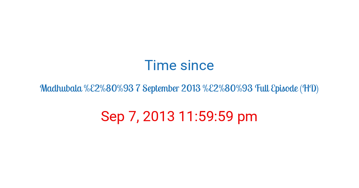 Time since Sep 7, 2013 11:59:59 pm started in New York