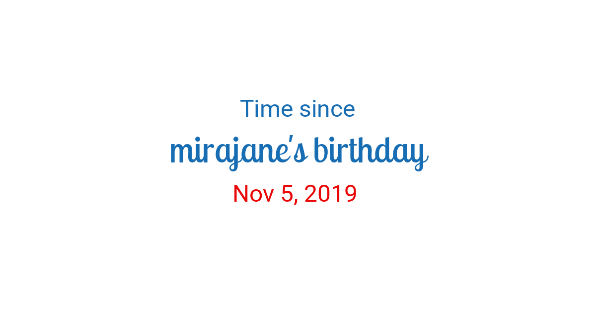 Time Since Nov 5 2019 Started In New York That means it has observed some fascinating cosmic wonder every day of the year, including on your birthday. timeanddate com
