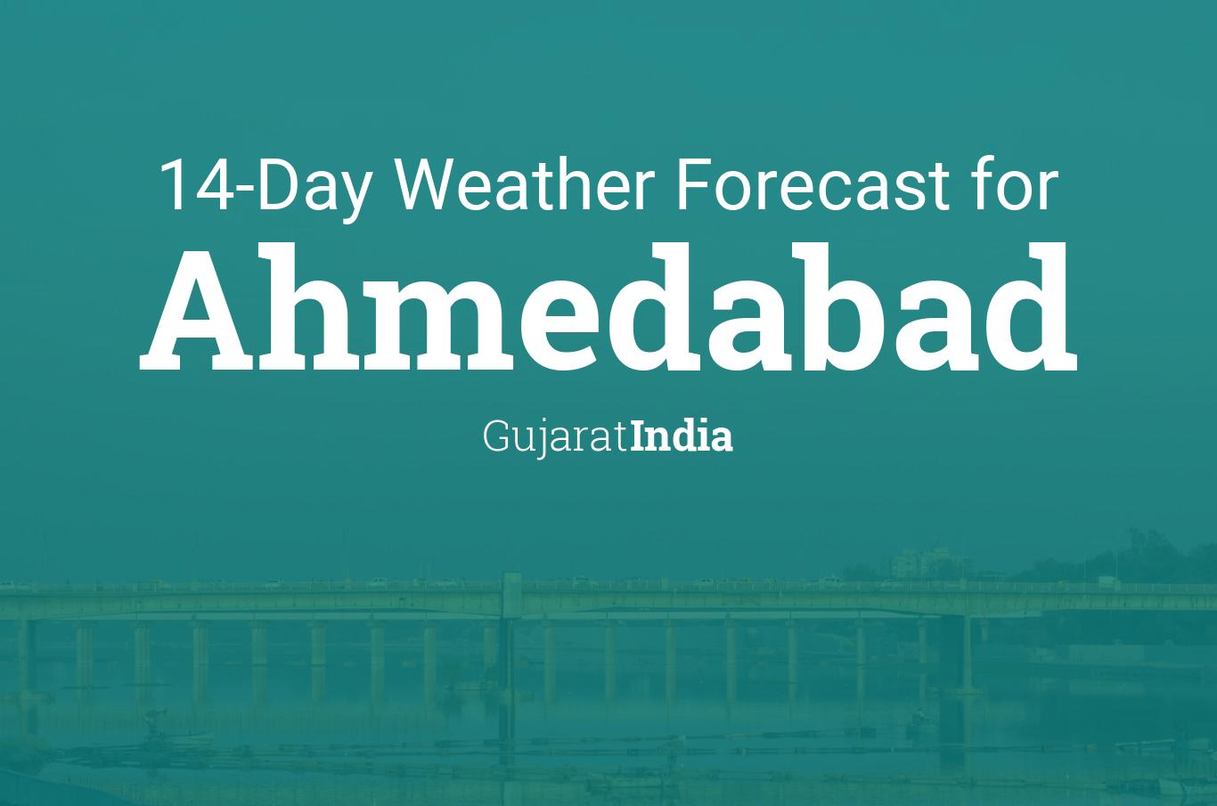 Ahmedabad, Gujarat, India 14 day weather forecast