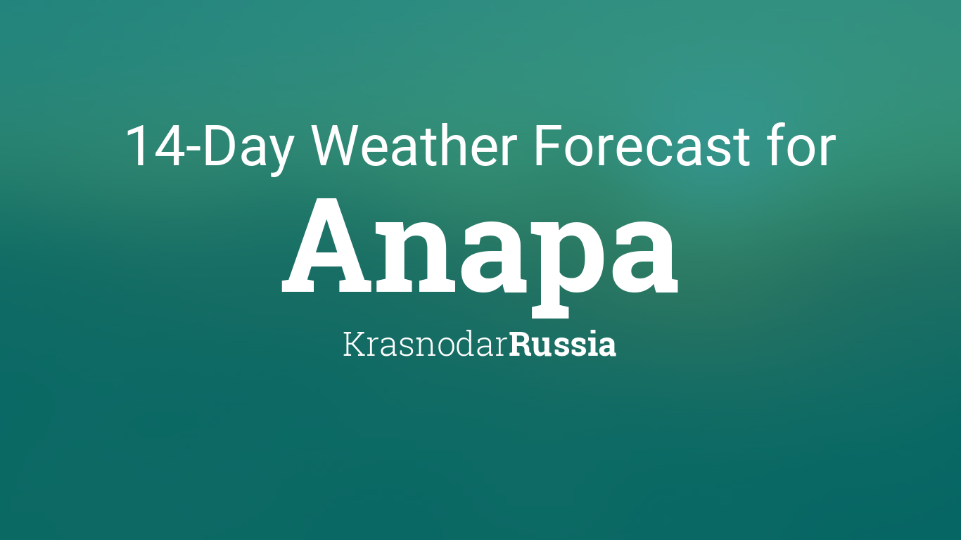 Anapa Russia 14 Day Weather Forecast