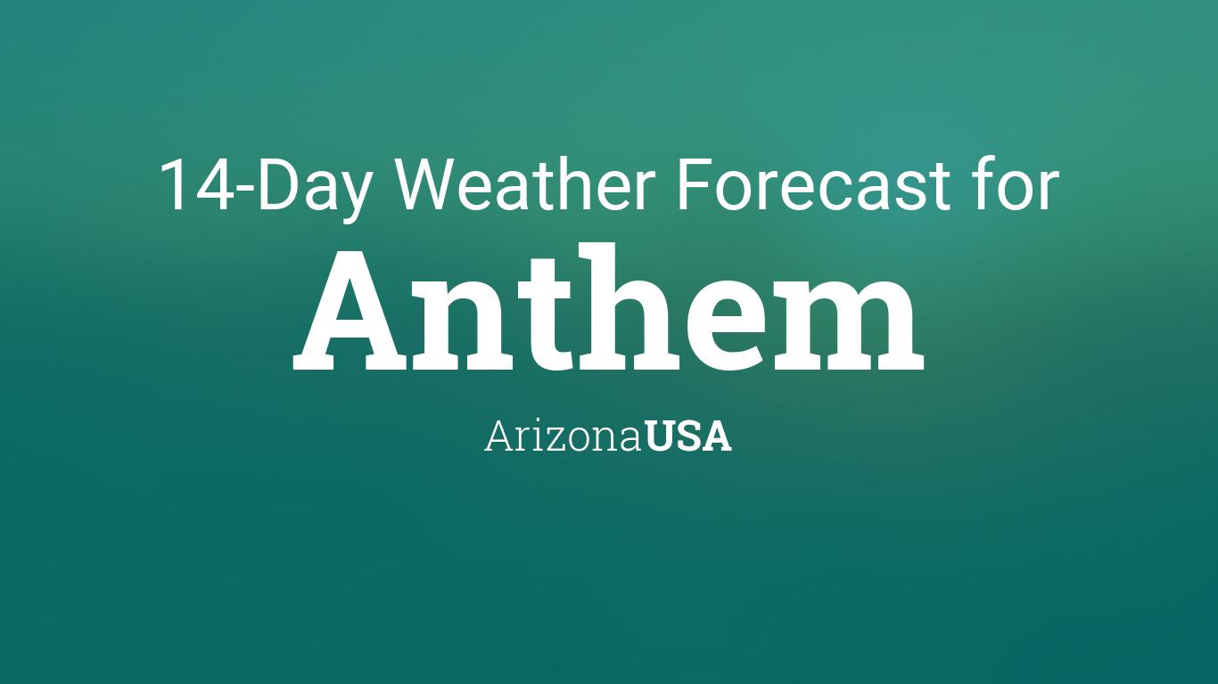 Anthem Arizona Usa 14 Day Weather Forecast