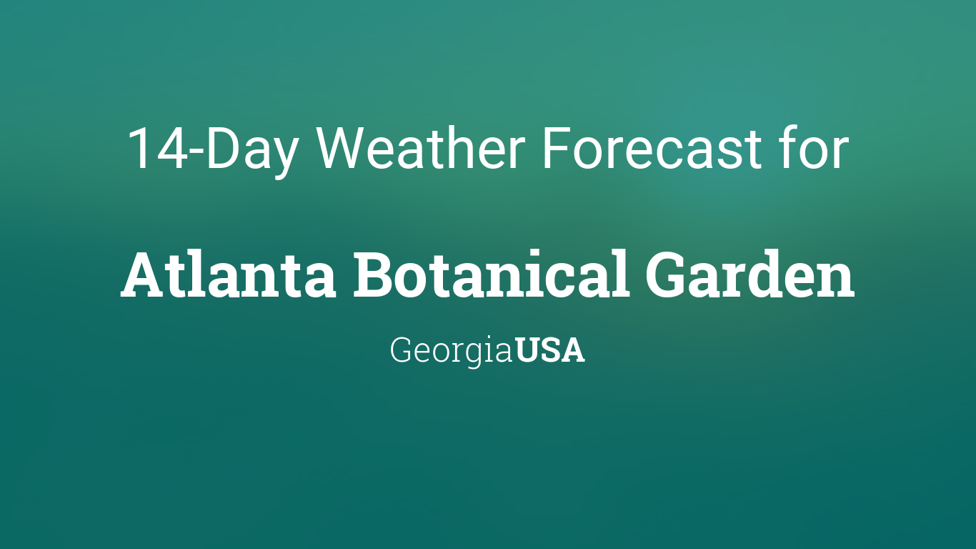 Atlanta Botanical Garden, Georgia, USA 14 day weather forecast