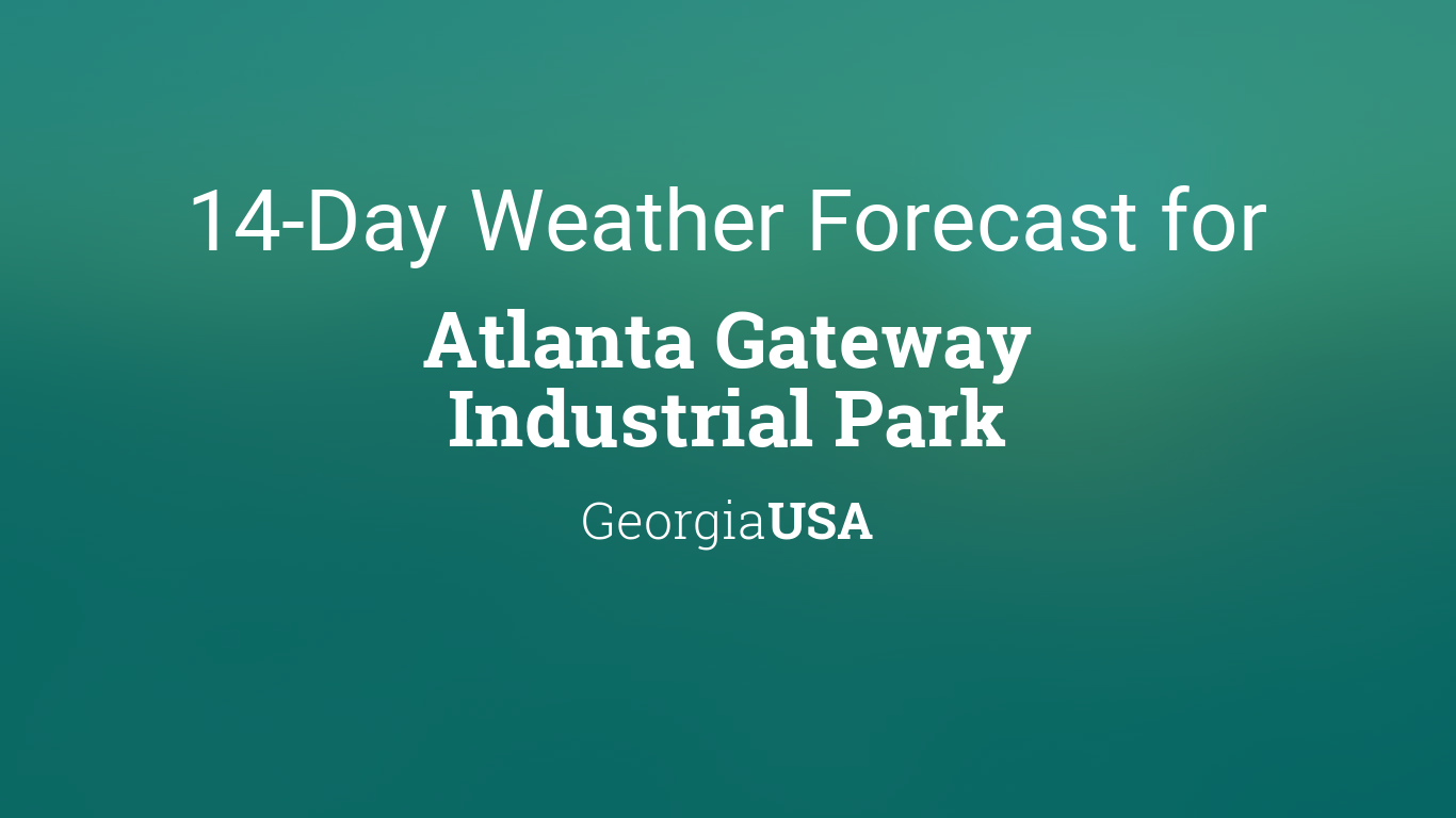 Atlanta Gateway Industrial Park, Georgia, USA 14 day weather