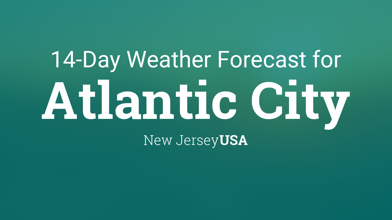 Atlantic City New Jersey Usa 14 Day Weather Forecast