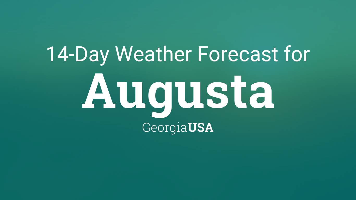Augusta Georgia Usa 14 Day Weather Forecast