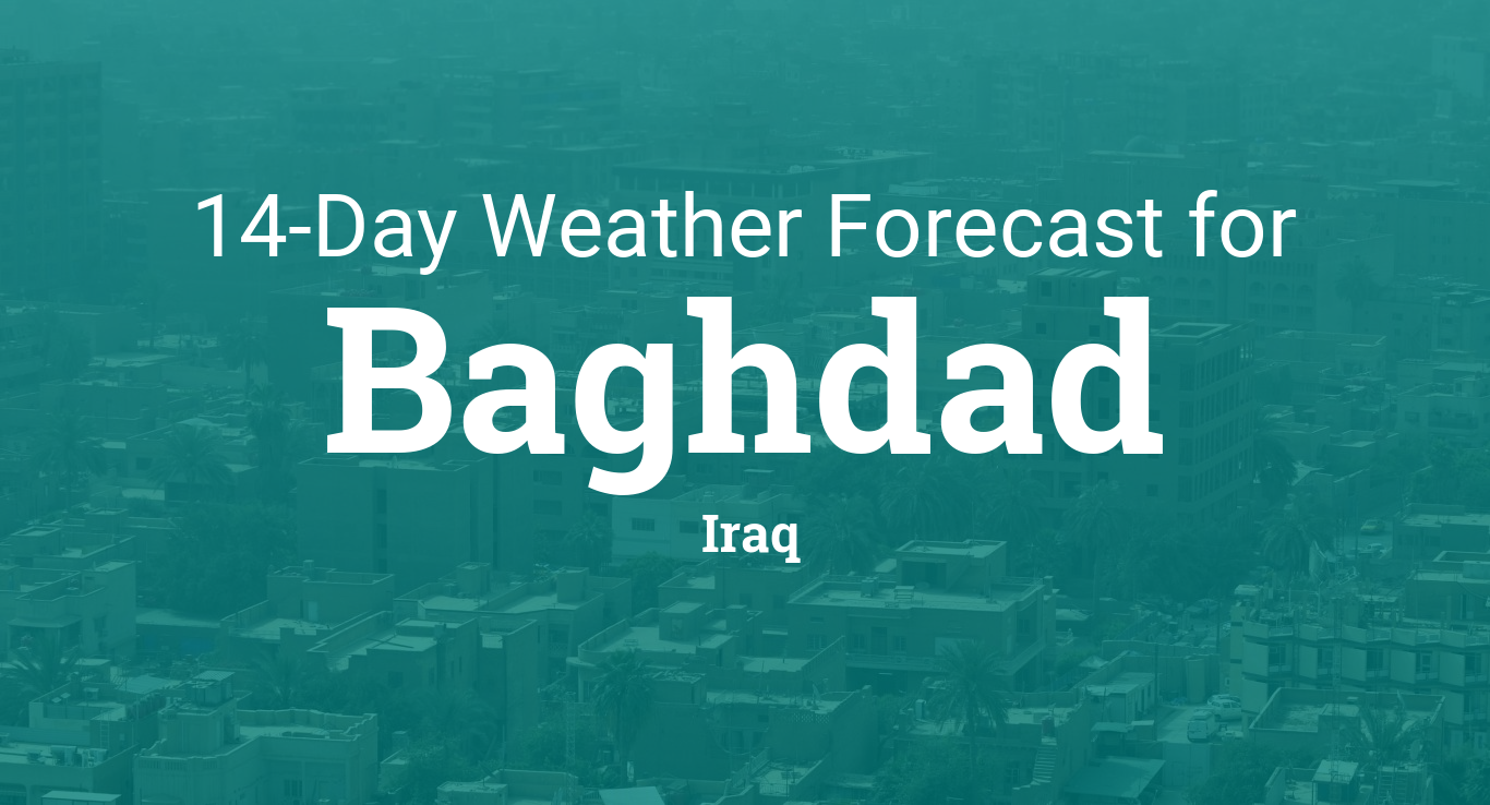 Baghdad, Iraq 14 day weather forecast
