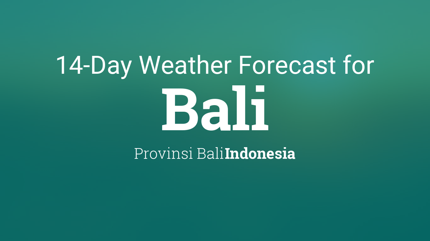 Bali Weather Forecast 14 Days