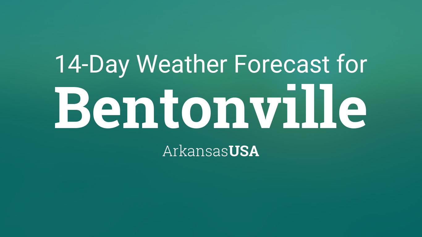 Bentonville, Arkansas, USA 14 day weather forecast