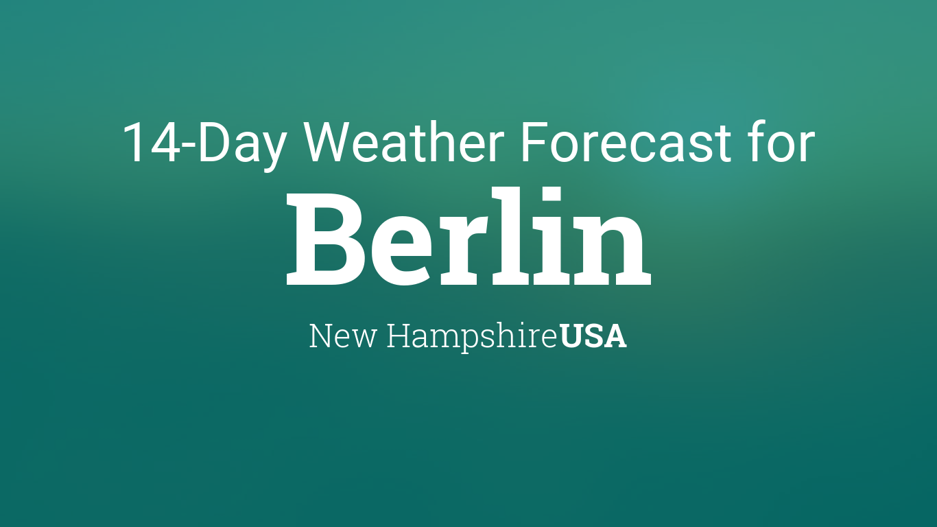 Berlin, New Hampshire, USA 20 day weather forecast