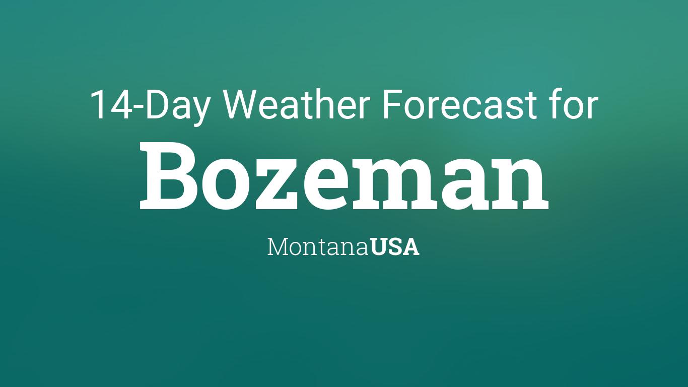 Bozeman Montana Usa 14 Day Weather Forecast