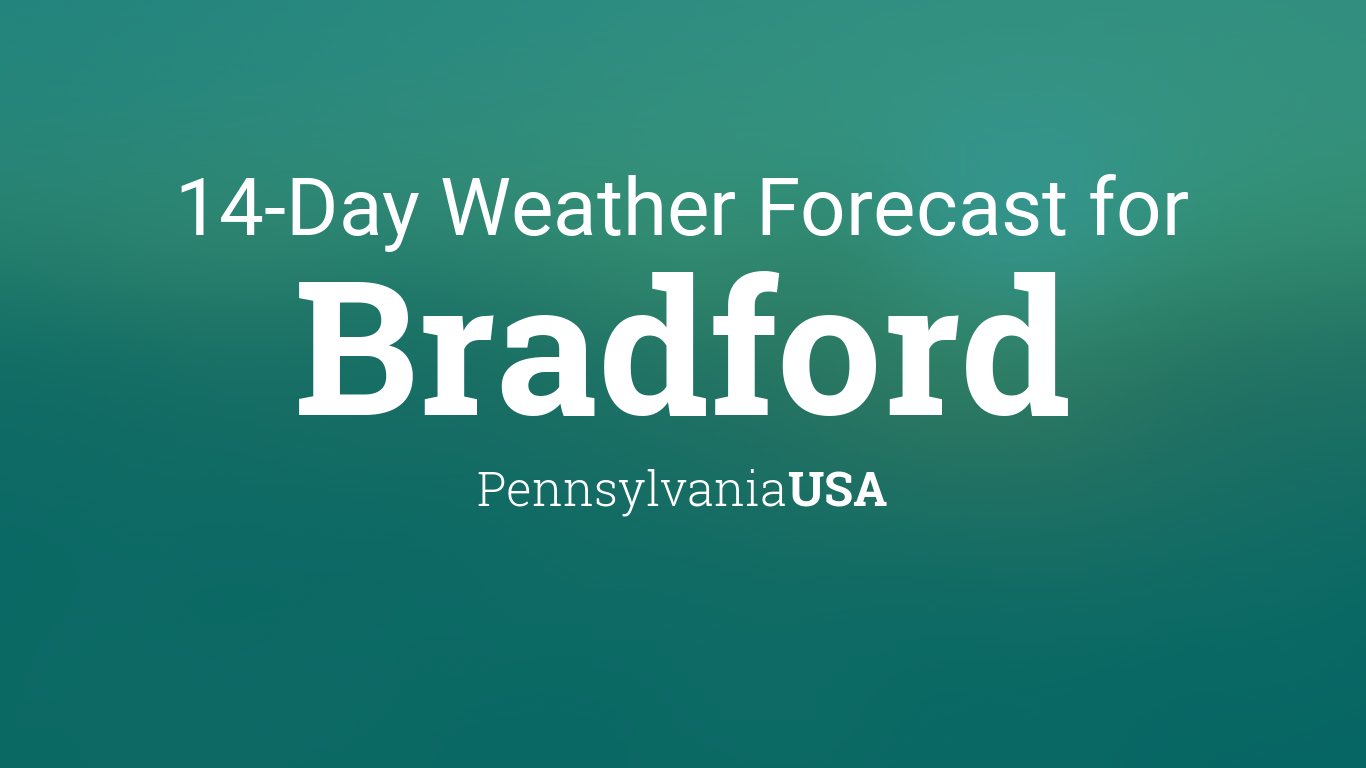Bradford Pennsylvania Usa 14 Day Weather Forecast Check flight prices and hotel availability for your bradford is a small city located in rural mckean county, pennsylvania, in the united states 78 miles. day weather forecast