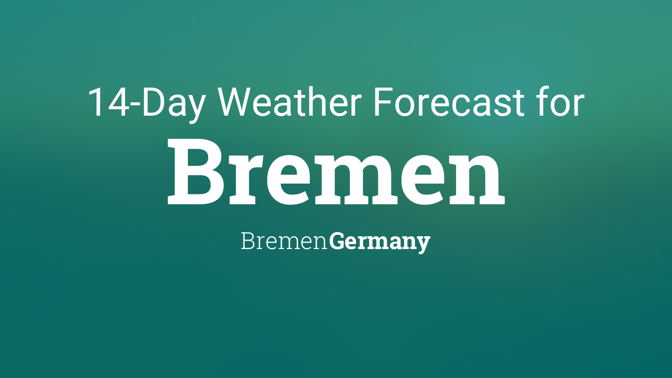 bremen bremen germany 14 day weather forecast. Black Bedroom Furniture Sets. Home Design Ideas