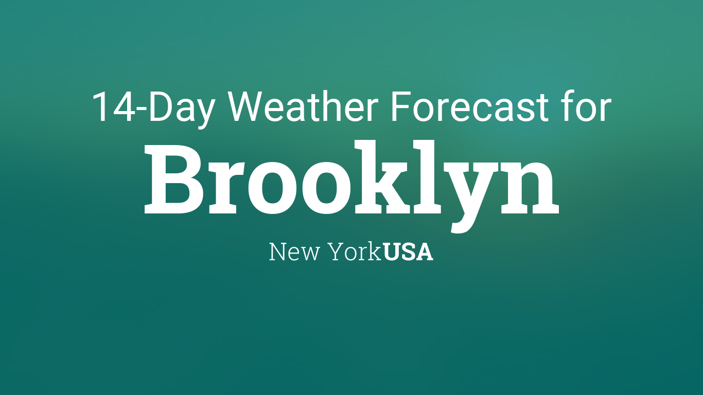 Brooklyn New York USA 14 Day Weather Forecast