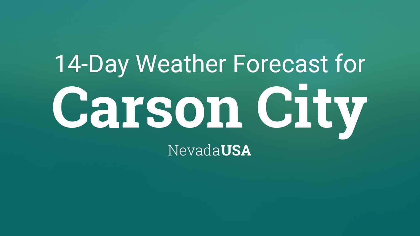 Carson City Nevada Usa 14 Day Weather Forecast