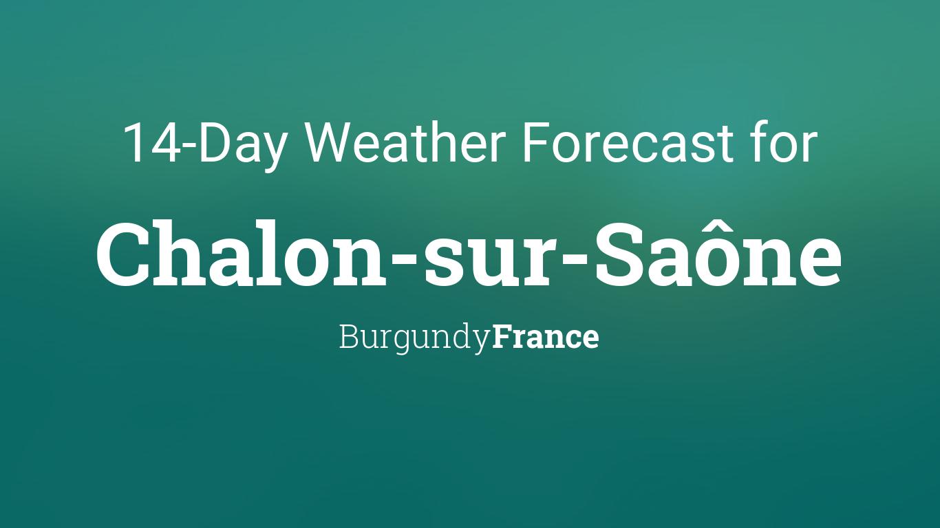 Chalon sur sa ne burgundy france 14 day weather forecast - Lapeyre chalon sur saone ...