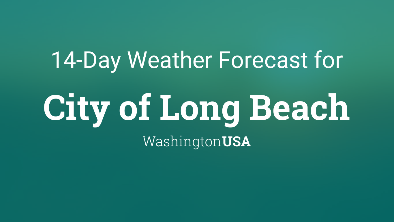 City Of Long Beach Washington Usa 14 Day Weather Forecast The old farmer's almanac's extended forecasts can be used to the pacific southwest long range weather region includes all or part of the following states: 14 day weather forecast