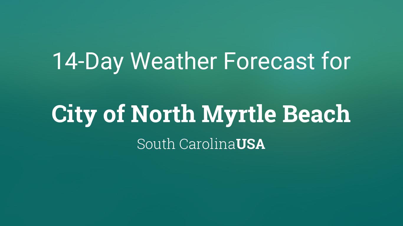 City of North Myrtle Beach, South Carolina, USA 14 day ...