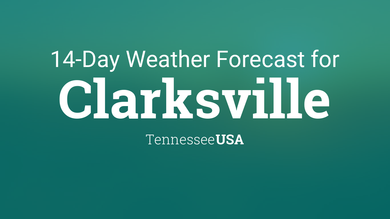 Clarksville Tennessee Usa 14 Day Weather Forecast
