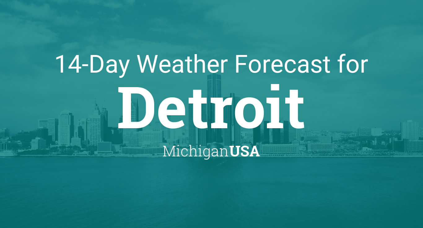 Detroit Michigan Usa 14 Day Weather Forecast
