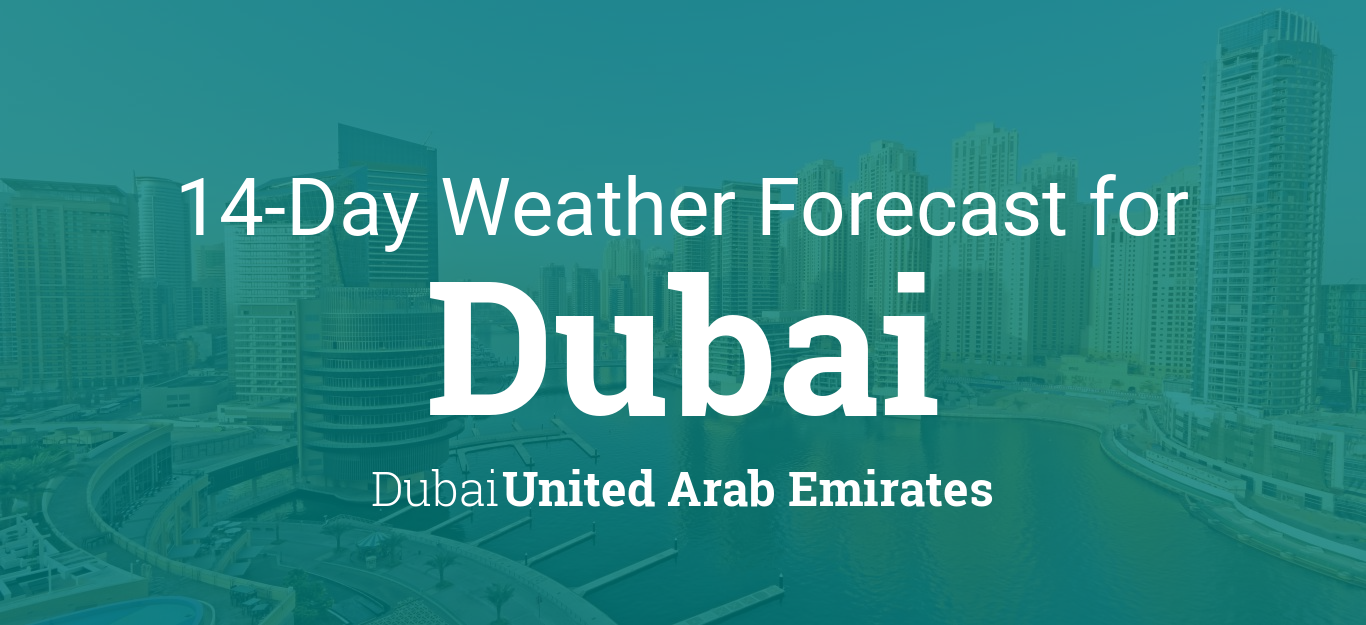 Dubai, Dubai, United Arab Emirates 14 day weather forecast