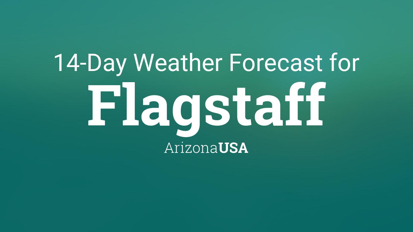 Flagstaff Arizona Usa 14 Day Weather Forecast