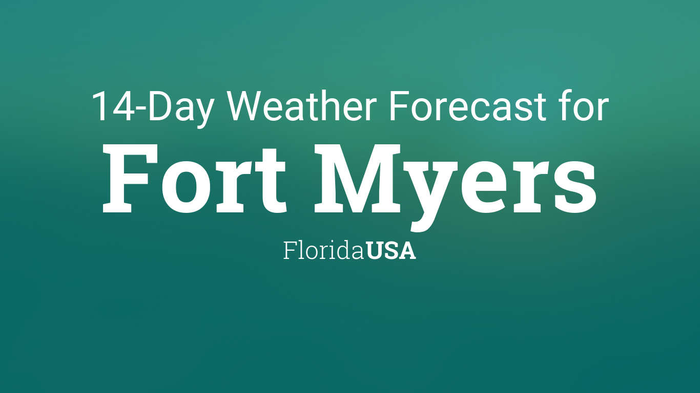 Fort Myers Florida Usa 14 Day Weather Forecast