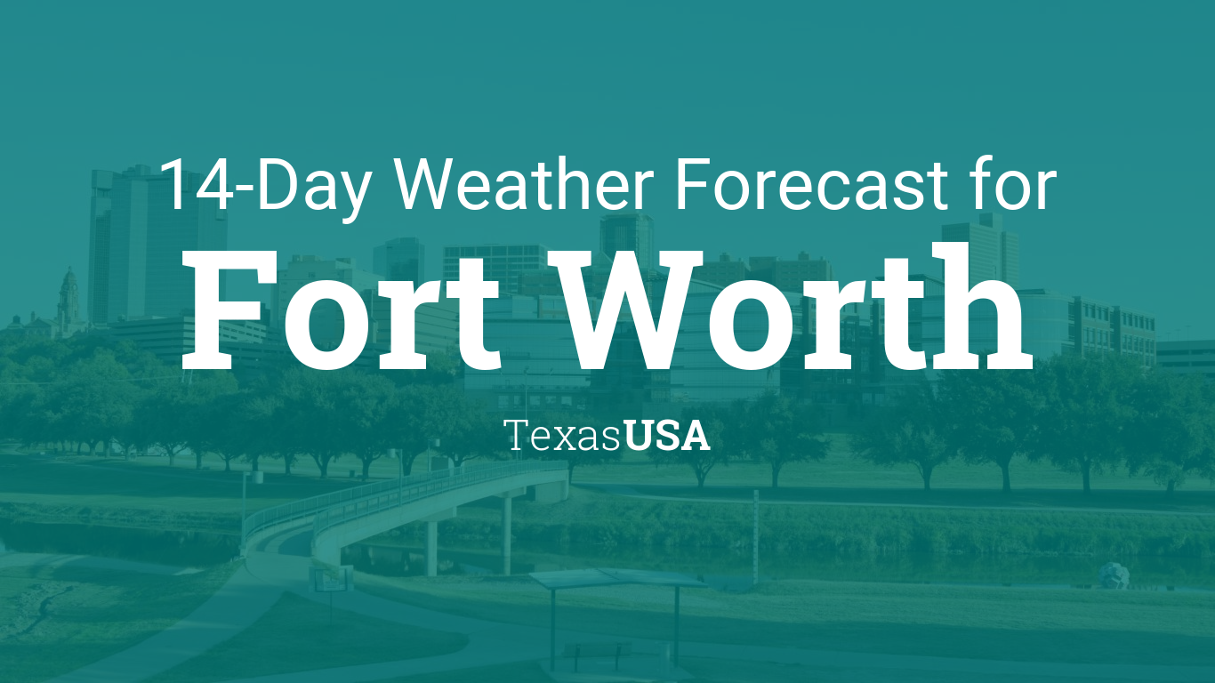 Fort Worth, Texas, USA 14 day weather forecast