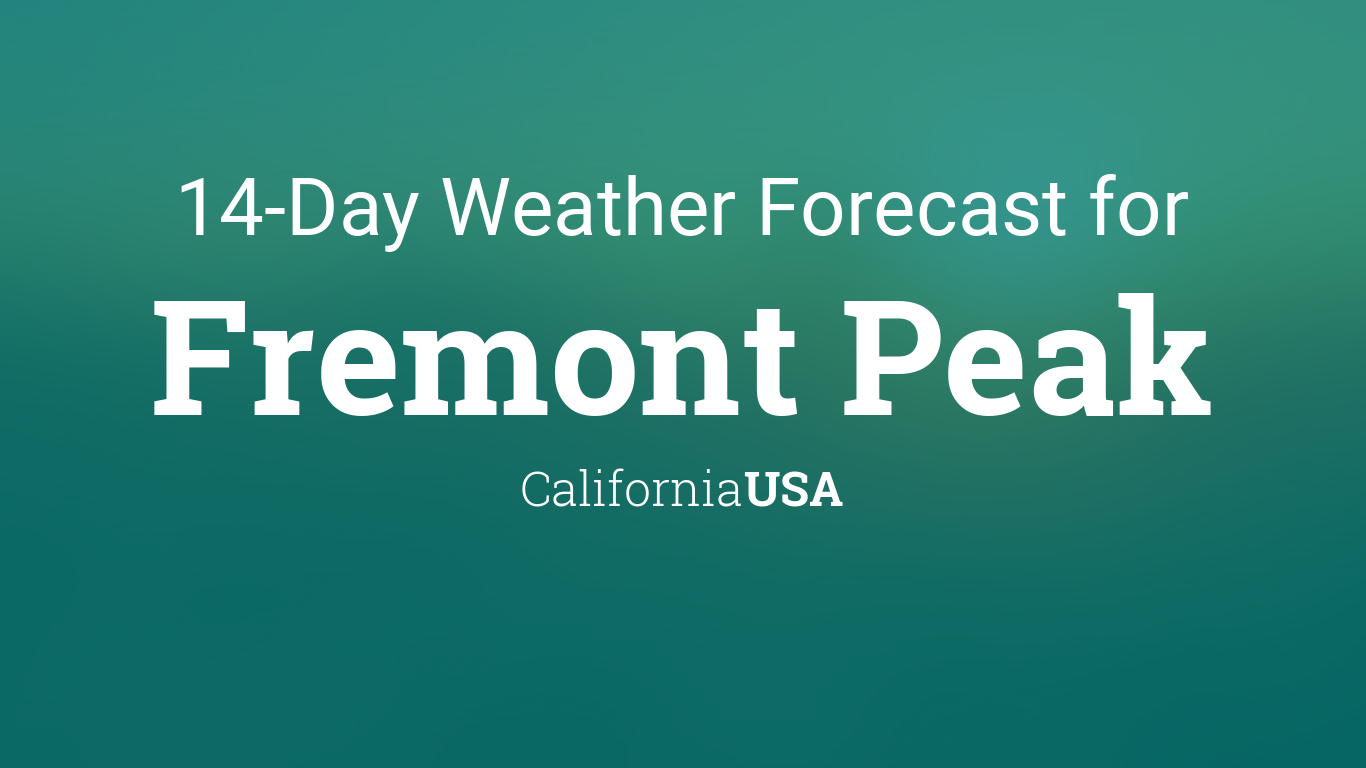 Calendar Year Planner : Fremont peak california usa day weather forecast