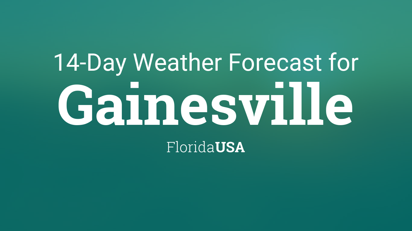 Gainesville Florida Usa 14 Day Weather Forecast