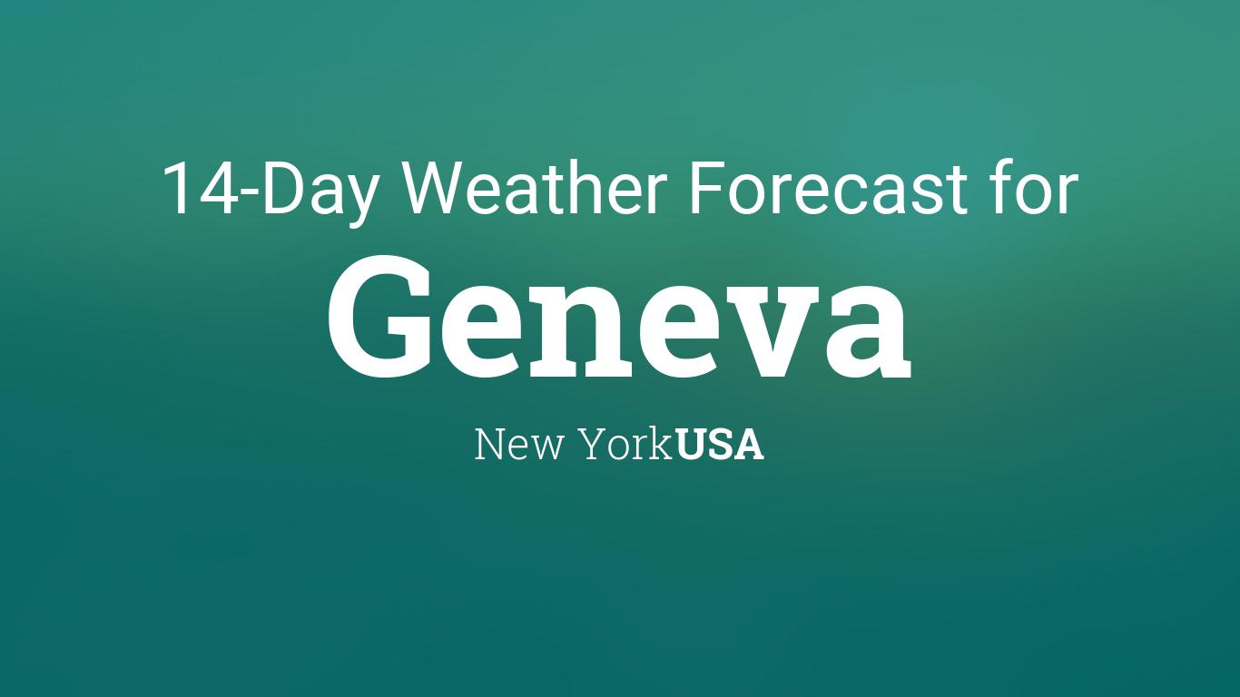 Geneva New York USA 14 Day Weather Forecast