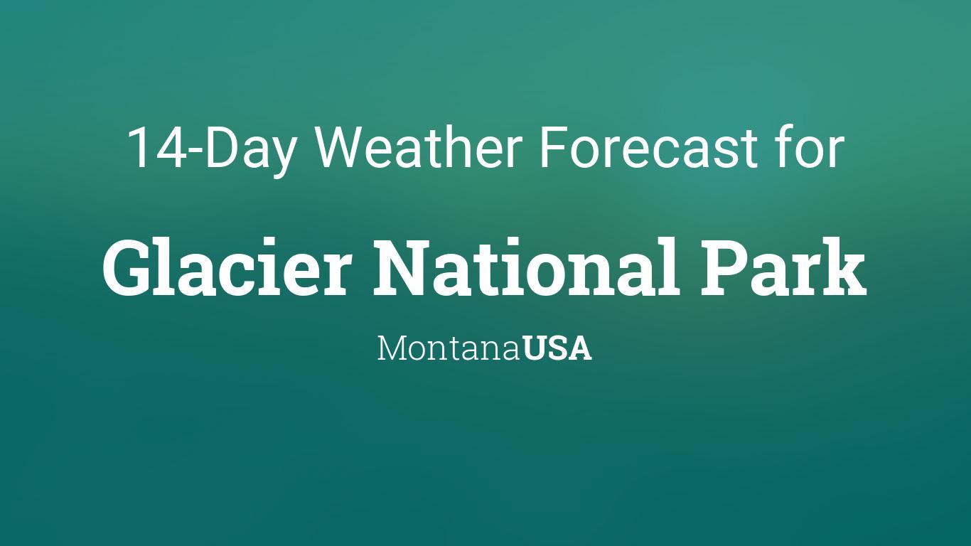 Glacier National Park, Montana, USA 14 day weather forecast