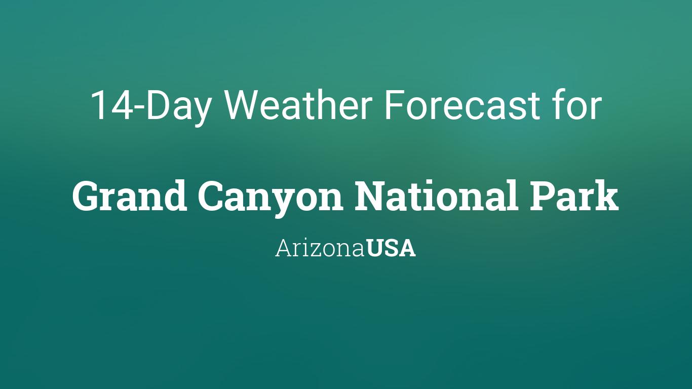 Grand Canyon National Park Arizona Usa 14 Day Weather Forecast