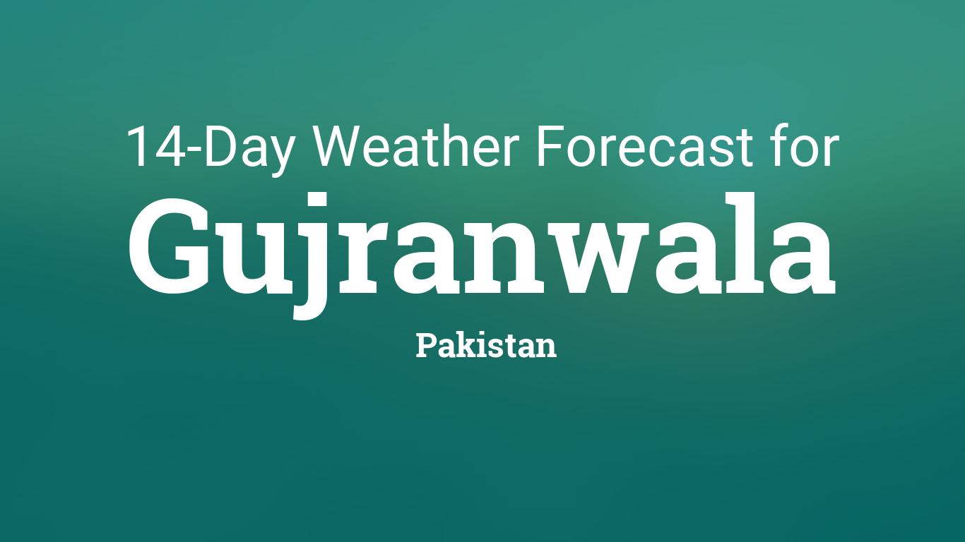 Gujranwala, Pakistan 14 day weather forecast