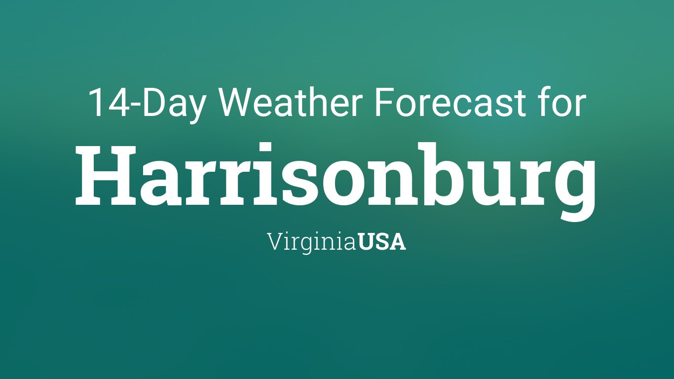 Harrisonburg Virginia Usa 14 Day Weather Forecast The most pleasant months of the year for harrisonburg are september, june and may. 14 day weather forecast