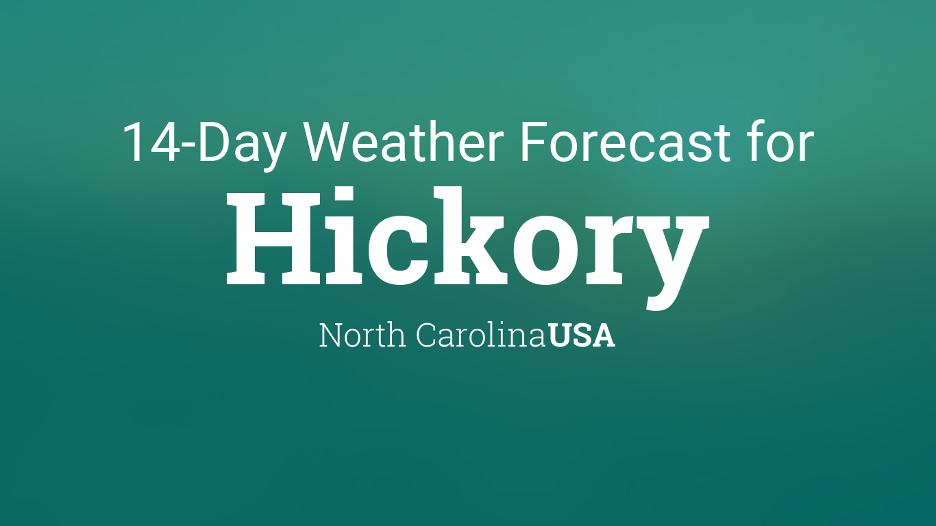 Hickory North Carolina Usa 14 Day Weather Forecast