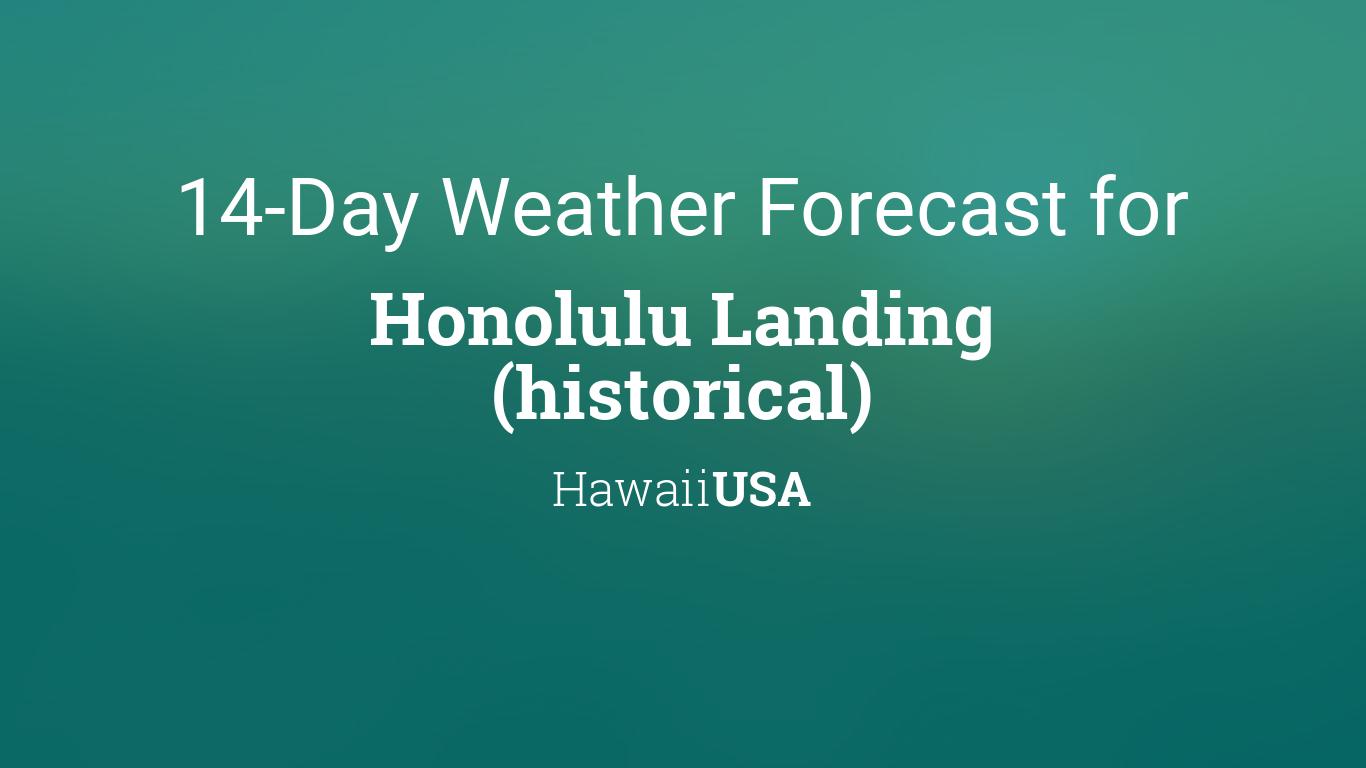 Honolulu Landing (historical), Hawaii, USA 14 day weather