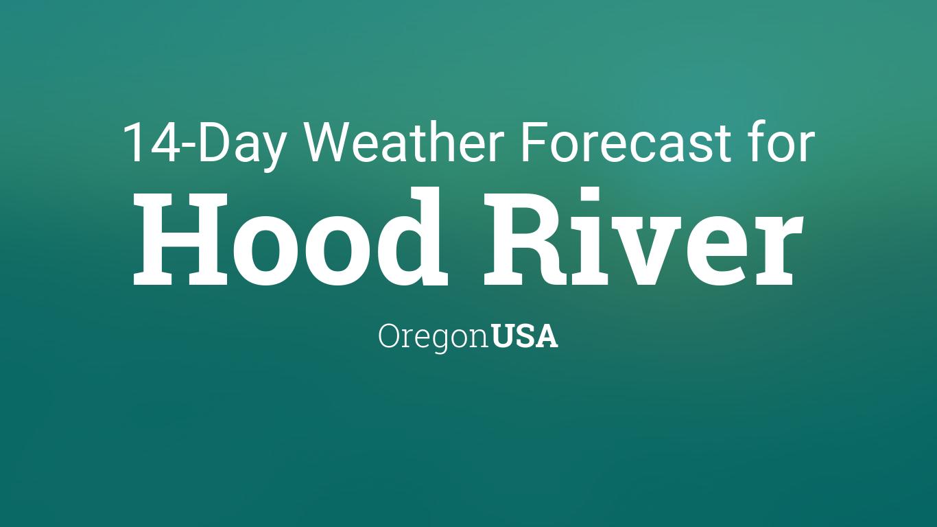 Christmas Weather Outlook 2020 Hood River Oregon Hood River, Oregon, USA 14 day weather forecast