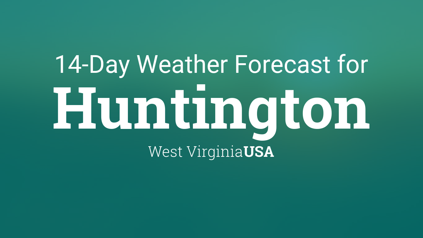 Huntington, West Virginia, USA 14 day weather forecast