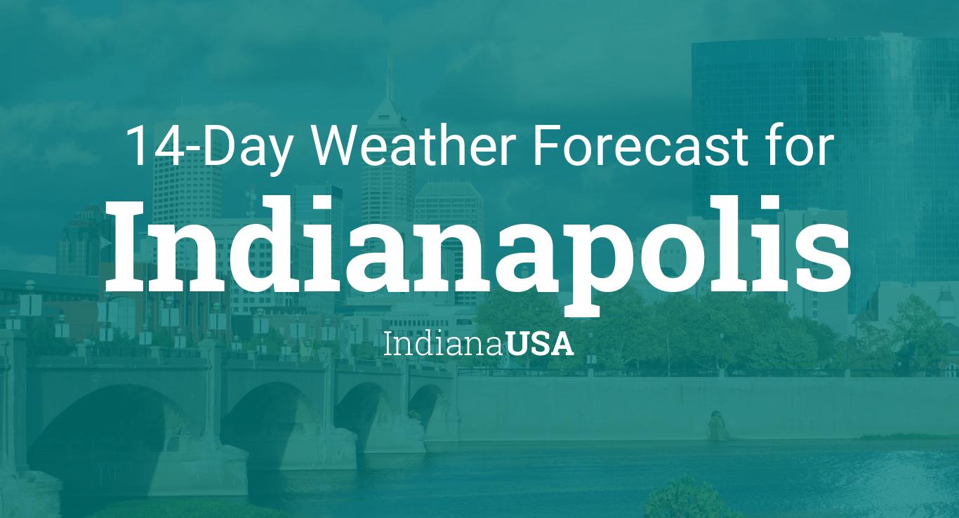 Indianapolis, Indiana, USA 14 day weather forecast
